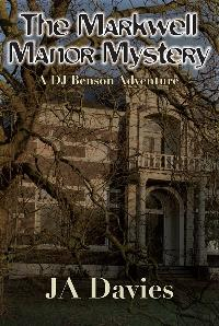 The Markwell Manor Mystery:A DJ Benson Adventure