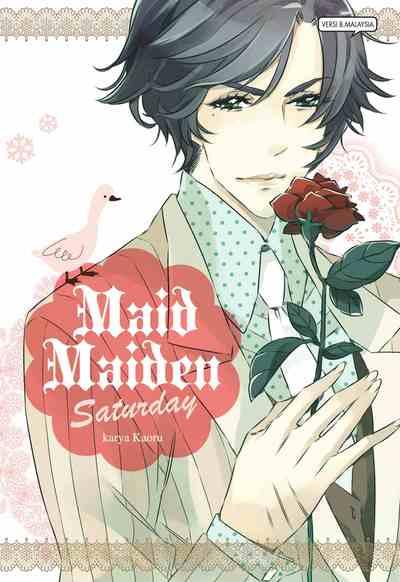 Maid maiden saturday