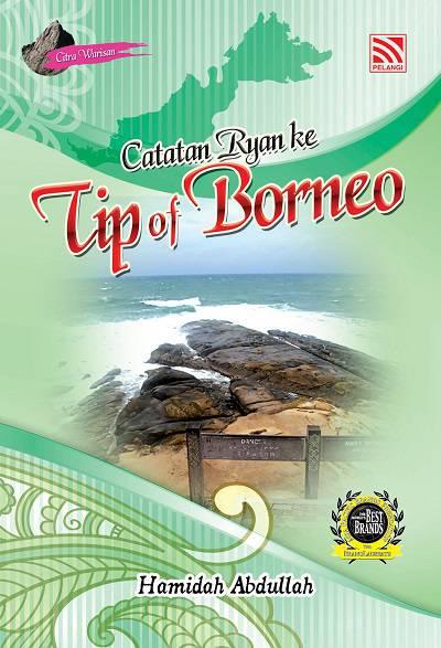 Catatan Ryan ke Tip of Borneo