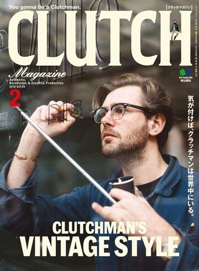 CLUTCH Magazine [2018年2月号 Vol.59]:CLUTCHMAN'S VINTAGE STYLE