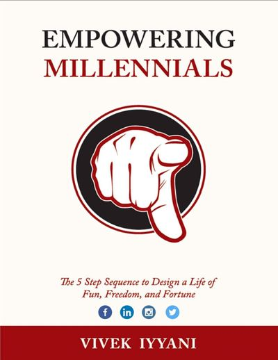 Empowering millennials:the 5 step sequence to design a life of fun, freedom, and fortune