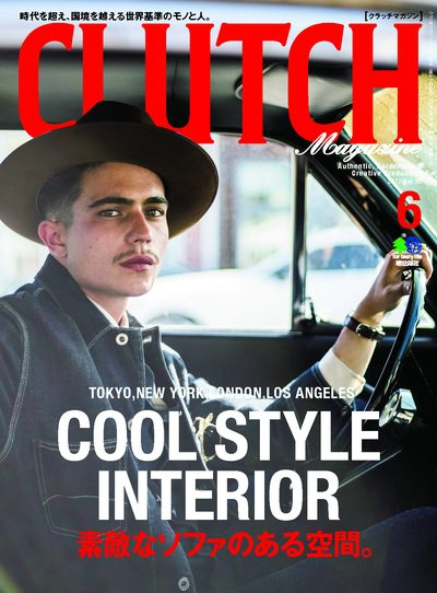 CLUTCH Magazine [2017年06月号 Vol.55]:COOL STYLE INTERIOR