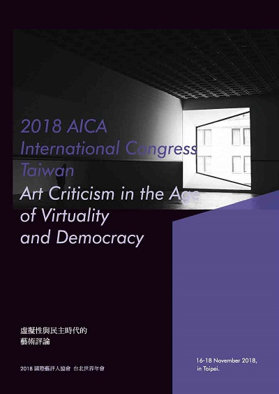 AICA international congress Taiwan:art criticism in the age of virtuality and democracy. 2018