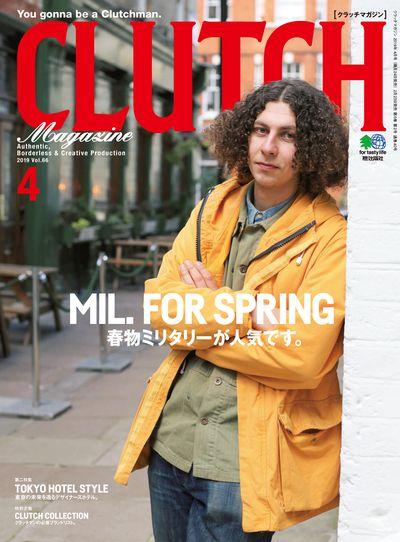 CLUTCH Magazine [2019年4月号 Vol.66]:MIL. FOR SPRING