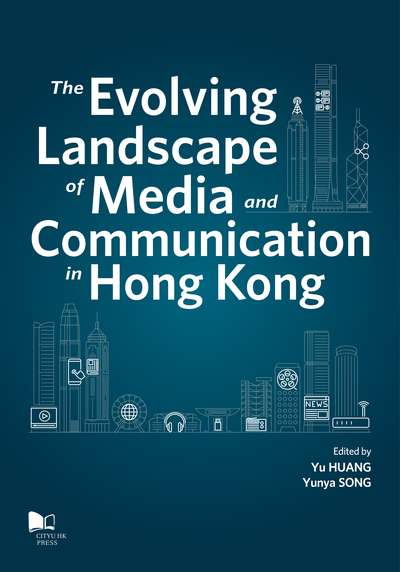 The evolving landscape of media and communication in Hong Kong