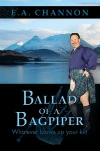Ballad of a Bagpiper:Whatever Blows Up Your Kilt