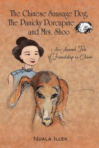 The Chinese sausage dog, the panicky porcupine and Mrs. Shoo