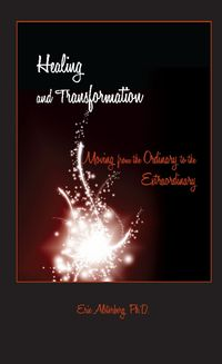 Healing and transformation, moving from the ordinary to the extraordinary