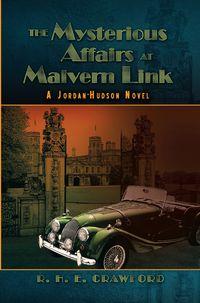 The Mysterious Affairs At Malvern Link:A Jordan-Hudson Novel