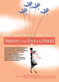 Reborn at the end of the road:Dr. Hsu spirtual prescriptions for healing cancer