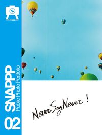 SNAPPP照玩雜誌 [第2期]:Never Say never !