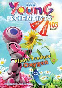 The Young Scientists Level 1 [第103期]:Plants Produce Oxygen