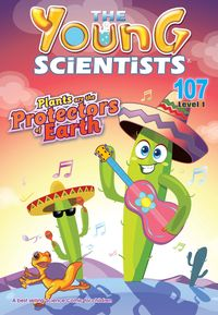 The Young Scientists Level 1 [第107期]:Plants Are the Protectors of Earth