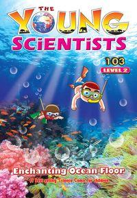 The Young Scientists Level 2 [第103期]:Enchanting ocean floor