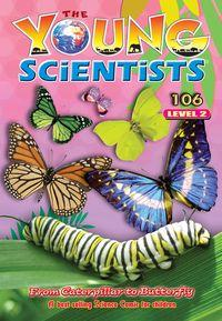 The Young Scientists Level 2 [第106期]:From caterpillar to butterfly