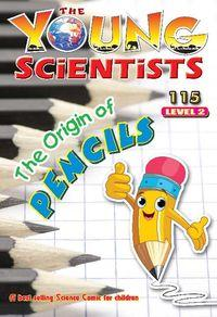 The Young Scientists Level 2 [第115期]:The origin of pencils
