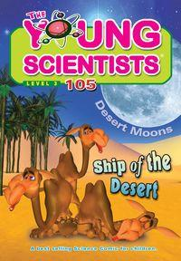 The Young Scientists Level 3 [第105期]:Ship of the desert