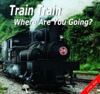 Train, Train, Where Are You Going?