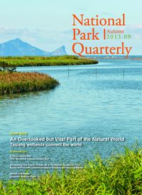 National Park Quarterly 2013.09 (Autumn):An Overlooked but Vital Part of the Natural World Taijiang wetlands connect the world