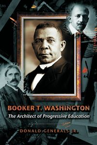 Booker T. Washington:the architect of progressive education