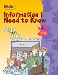 Side by Side 5A:Information I Need to Know