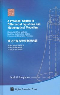 A Practical Course in Differential Equations and Mathematical Modelling :classical and new methods, nonlinear mathematical models, symmetry and invariance principles