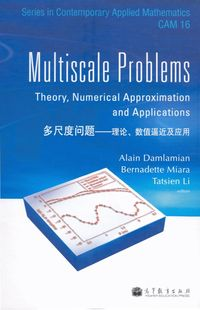 Multiscale Problems:Theory, Numerical Approximation and Applications