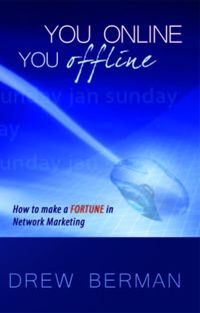 You online you offline:how to make a fortune in network marketing