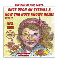 Once upon an eyeball and how the nose knows roses
