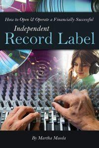 How to open & operate a financially successful independent record label