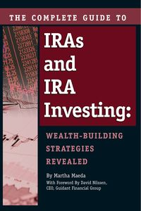 The complete guide to IRAs and IRA investing:wealth building strategies revealed