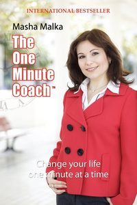 The one minute coach :change your life one minute at a time