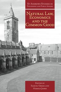 Natural Law, economics and the common good:perspectives from natural law