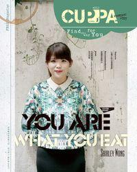 Cuppa [第52期]:find the way for you:YOU ARE WHAT YOU EAT