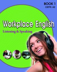 Workplace English listening and speaking [有聲書]. Book 1, CEFR:A2
