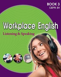 Workplace English listening and speaking [有聲書]. Book 3, CEFR:B1