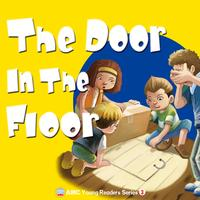 Young readers series [有聲書]. 3, the door in the floor