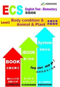 ECS英檢初級. Level 3, Body condition & Animal & Plant身體狀態與動植物
