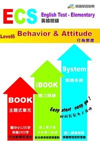 ECS英檢初級. Level 6, Behavior & Attitude行為態度