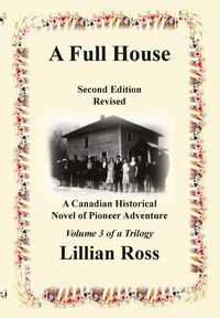 A full house:a Canadian historical novel of pioneer adventure