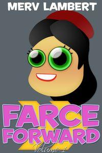 Farce forward. volume 1