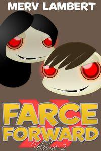 Farce forward. volume 2