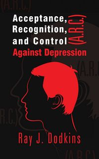 Acceptance, Recognition, and Control (A.R.C.) Against Depression