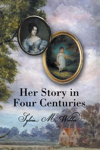 Her Story in Four Centuries