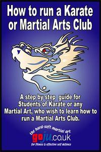 How to Run a Karate Club:or Martial Arts Club :A step by step guide for Students of Karate or any Martial Art, Who wish to learn how to run a Martial Arts Club.