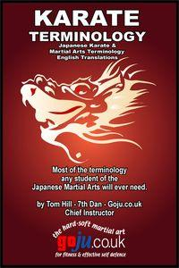 Karate Terminology:Japanese Karate & Martial Arts Terminology English Translations:Most of the terminology any student of the Japanese Martial Arts will ever need.