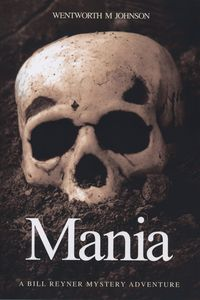 Mania:A Bill Reyner Mystery Adventure