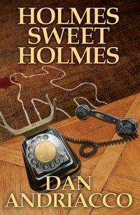 Holmes Sweet Holmes:A Sebastian McCabe - Jeff Cody Mystery