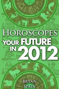 Horoscopes:Your Future in 2012