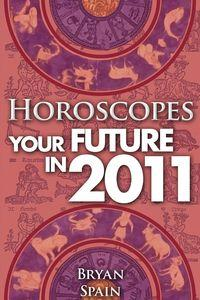 Horoscopes:Your Future In 2011